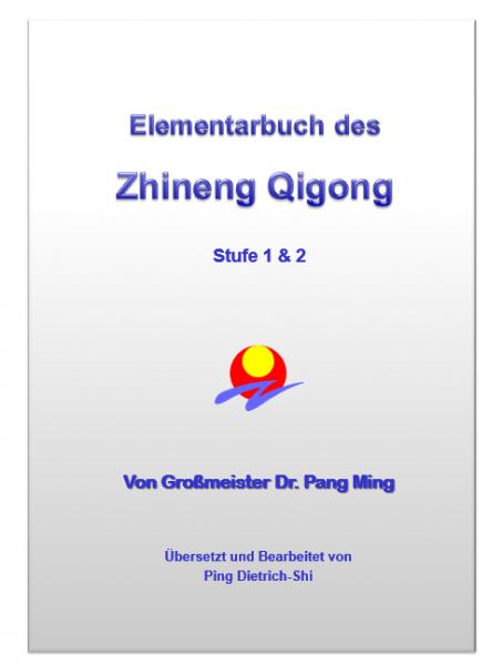 Elementarbuch des Zhineng Qigong Stufe 1 & 2